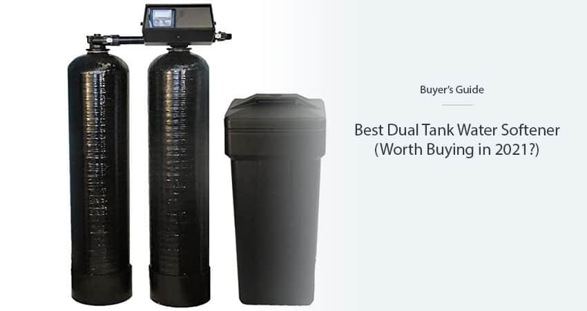best-dual-tank-water-softener