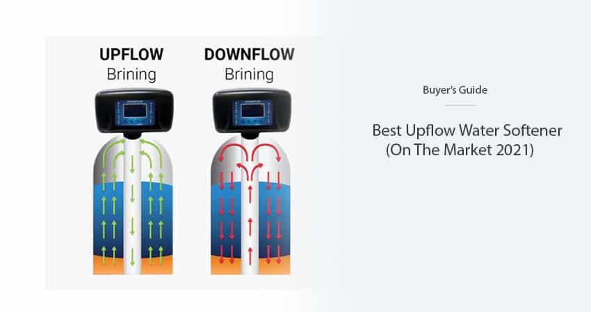 best-upflow-water-softener